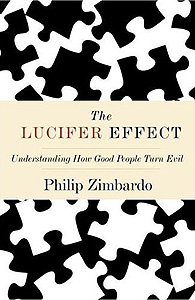 Philip Zimbardo: The Lucifer Effect - Understanding How Good People Turn Evil