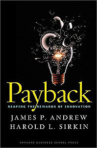 James P. Andrew, Harold L. Sirkin: Payback - Reaping the Rewards of Innovation