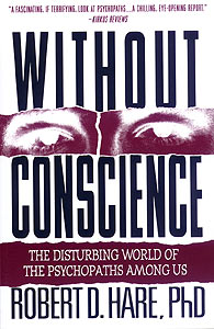 Robert D. Hare: Without Conscience - The Disturbing World of the Psychopaths among Us